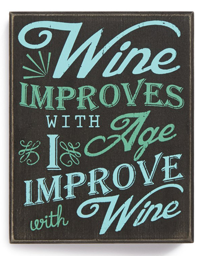 'Wine Improves with Age. I Improve with Wine' Box Sign