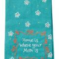 Home Is Where Mom Is Tea Towel