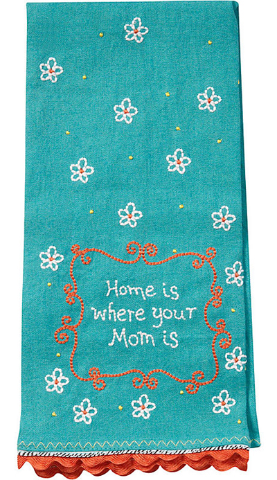 Home Is Where Mom Is Tea Towel