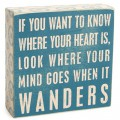 Where Your Heart Is Box Sign