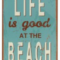 Life Is Good At the Beach Tin Sign